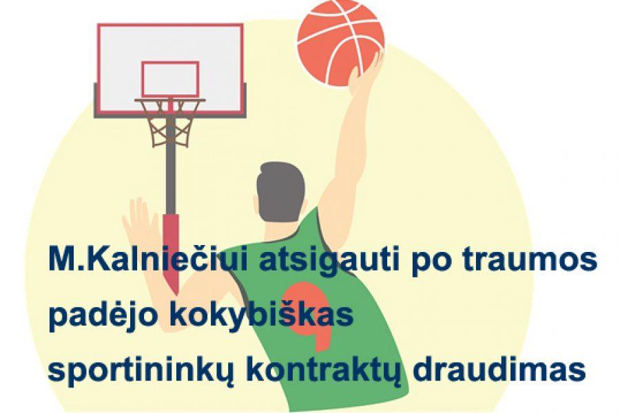 M.Kalniečiui atsigauti po traumos padėjo ir kokybiškas sportininkų kontraktų draudimas