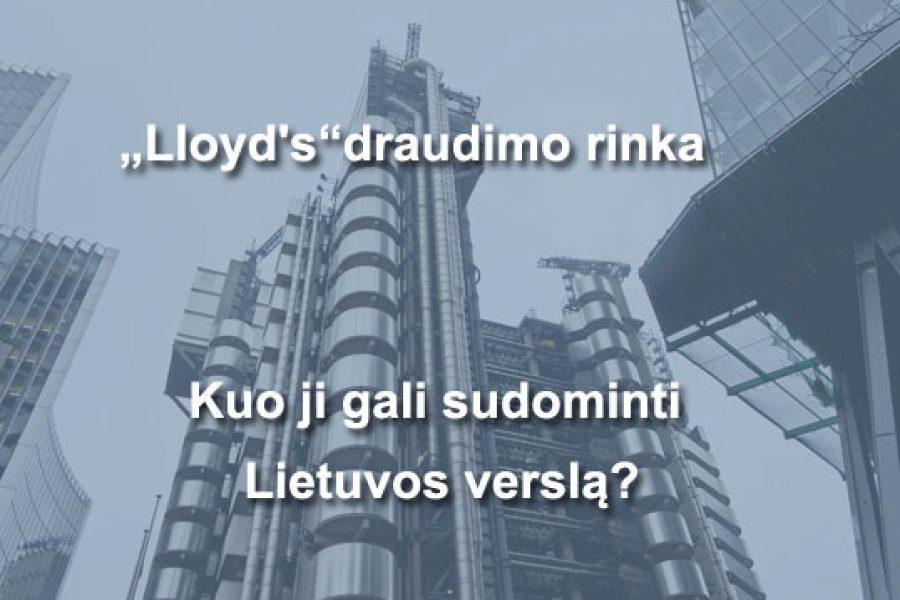 Lloyd's draudimo rinka. Kuo ji gali sudominti Lietuvos verslą?