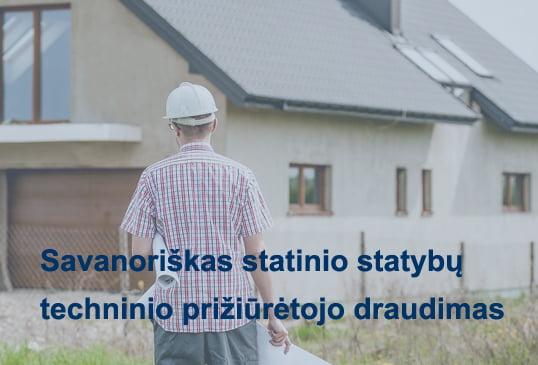 Savanoriškas statinio statybų techninio prižiūrėtojo draudimas