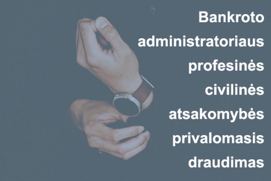 Bankroto administratoriaus profesinės civilinės atsakomybės privalomasis draudimas