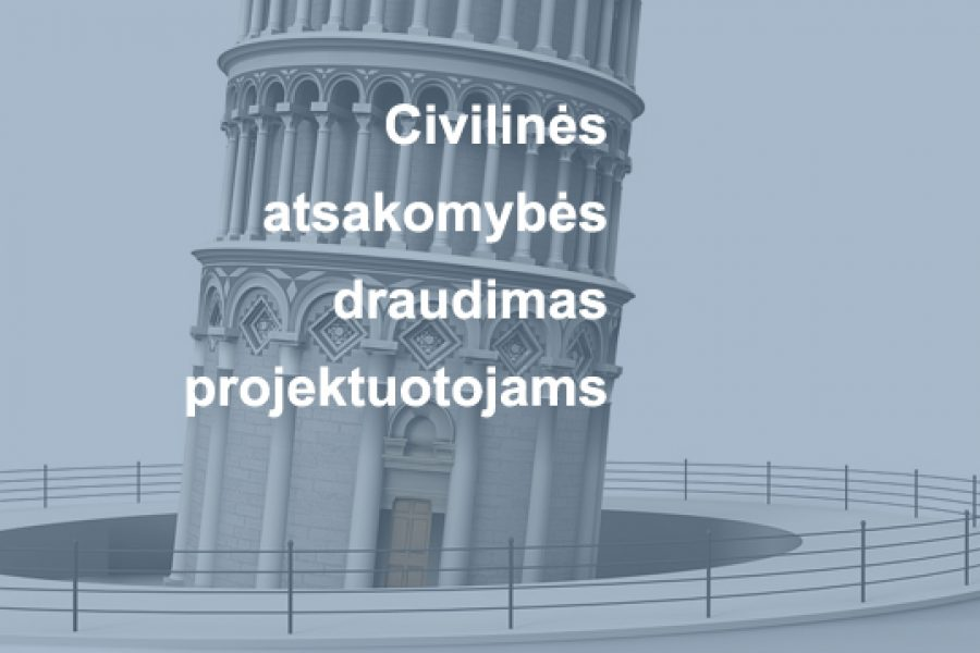 Civilinės atsakomybės draudimas projektuotojams