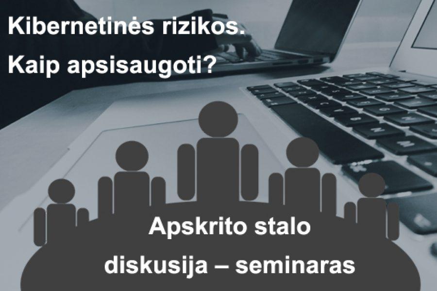 Seminaras: Duomenų nutekėjimas. Kibernetinės rizikos. Kaip apsisaugoti?