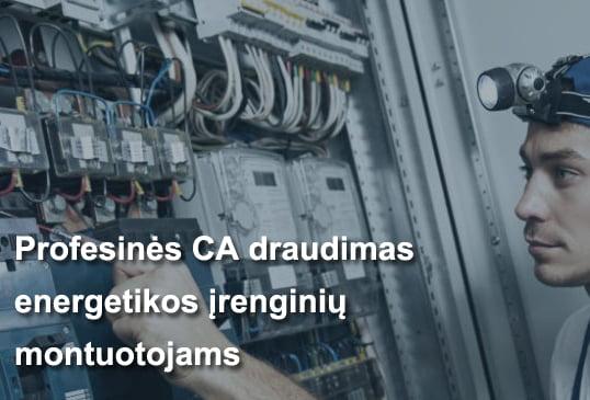 Profesinės CA draudimas energetikos įrenginių montuotojams – profesionaliai ir už konkurencingą kainą